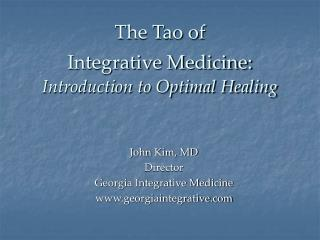 The Tao of  Integrative Medicine: Introduction to Optimal Healing