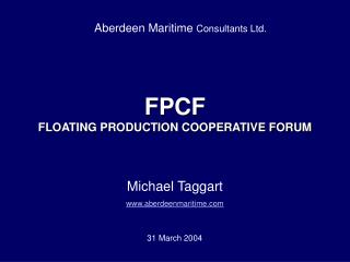 FPCF  FLOATING PRODUCTION COOPERATIVE FORUM