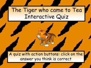 The Tiger who came to Tea Interactive Quiz