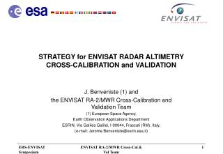 STRATEGY for ENVISAT RADAR ALTIMETRY  CROSS-CALIBRATION and VALIDATION