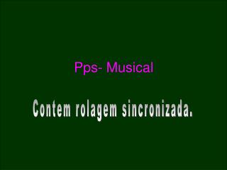 Pps- Musical