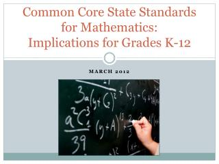 Common Core State Standards for Mathematics:   Implications for Grades K-12