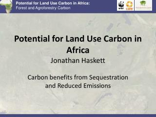 Potential for Land Use Carbon in Africa  Jonathan Haskett