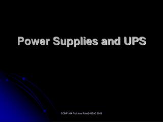 Power Supplies and UPS