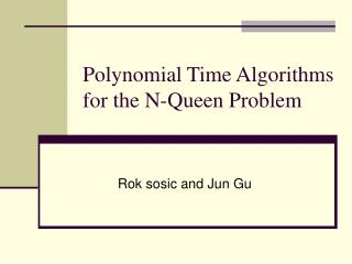 Polynomial Time Algorithms for the N-Queen Problem