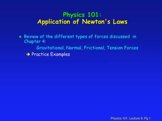 Physics 101:  Application of Newton's Laws