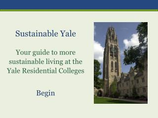 Sustainable Yale Your guide to more sustainable living at the Yale Residential Colleges