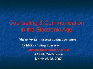 Counseling & Communication in the Electronic Age
