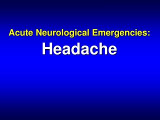 Acute Neurological Emergencies: Headache