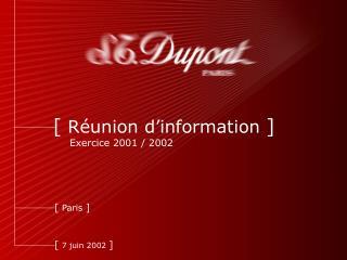 [  Réunion d'information  ] Exercice 2001 / 2002