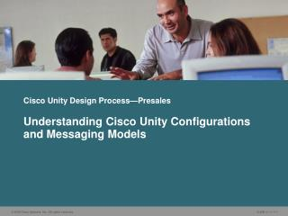 Cisco Unity Design Process—Presales
