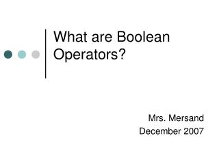 What are Boolean Operators?