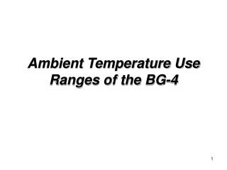 Ambient Temperature Use Ranges of the BG-4