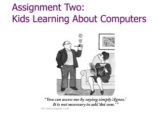 Assignment Two: Kids Learning About Computers