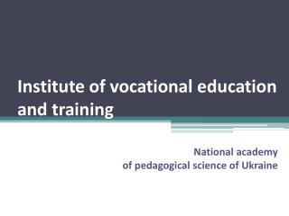 Institute of vocational education and training