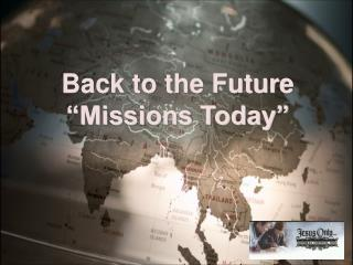 "Back to the Future ""Missions Today"""