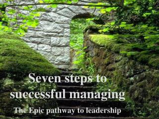Seven steps to successful managing