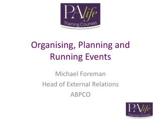 Organising , Planning and Running Events