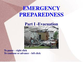 EMERGENCY PREPAREDNESS Part I -Evacuation To pause – right click