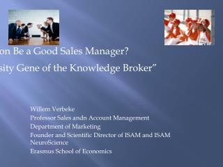 Willem Verbeke Professor Sales andn Account Management Department of Marketing