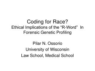 "Coding for Race?  Ethical Implications of the ""R-Word""  In Forensic Genetic Profiling"