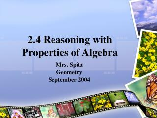 2.4 Reasoning with Properties of Algebra