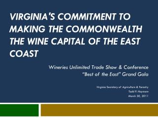 Virginia's Commitment to Making the Commonwealth the Wine Capital of the east Coast