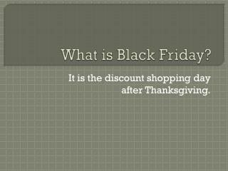 What is Black Friday?