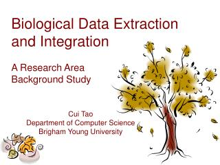 Biological Data Extraction and Integration   A Research Area  Background Study