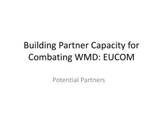 Building Partner Capacity for Combating WMD: EUCOM