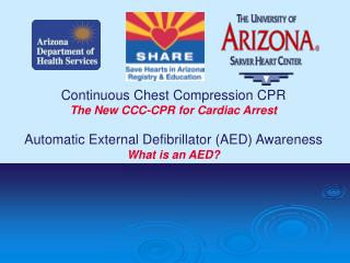 Continuous Chest Compression CPR The New CCC-CPR for Cardiac Arrest Automatic External Defibrillator (AED) Awareness Wha