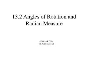 13.2 Angles of Rotation and Radian Measure