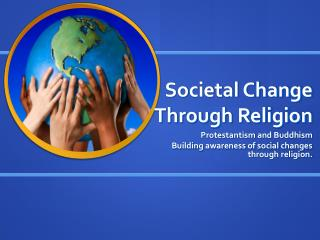 Societal Change Through Religion