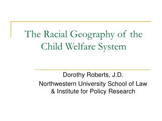 The Racial Geography of the Child Welfare System