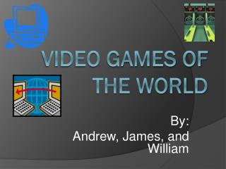 Video Games of The World