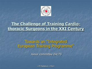 The Challenge of Training Cardio-thoracic Surgeons in the XXI Century