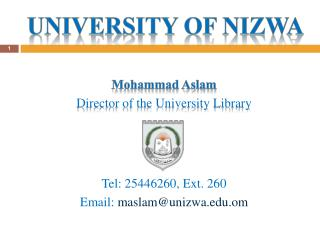 Mohammad Aslam  Director of the University Library   Tel: 25446260, Ext. 260