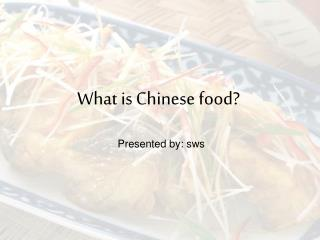 What is Chinese food?