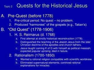 Topic 2	       Quests for the Historical Jesus
