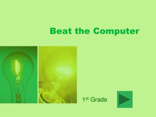 Beat the Computer