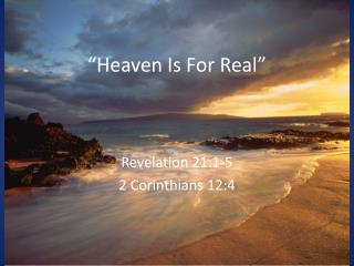 """""""Heaven Is For Real"""""""