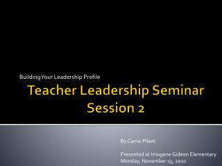 Teacher Leadership Seminar Session 2