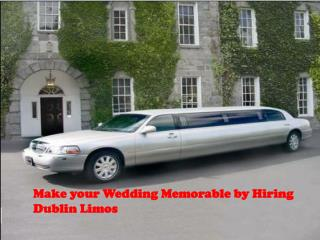 Make your Wedding Memorable by Hiring Dublin Limos