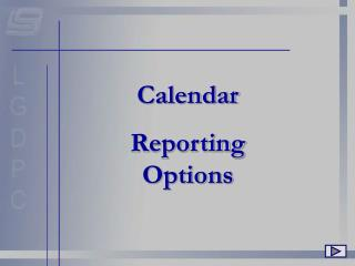 Calendar Reporting Options