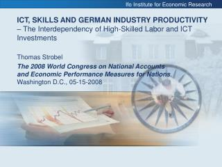 ICT, SKILLS AND GERMAN INDUSTRY PRODUCTIVITY   The Interdependency of High-Skilled Labor and ICT Investments
