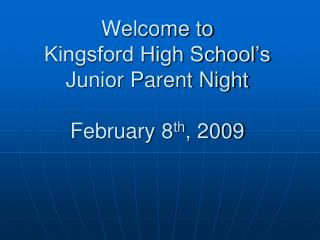 Welcome to Kingsford High School's Junior Parent Night February 8 th , 2009