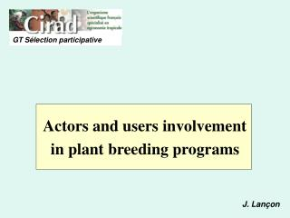 Actors and users involvement  in plant breeding programs