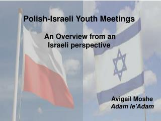 Polish-Israeli Youth Meetings  An Overview from an  Israeli perspective