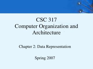 CSC 317 Computer Organization and Architecture