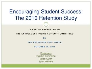 Encouraging Student Success: The 2010 Retention Study